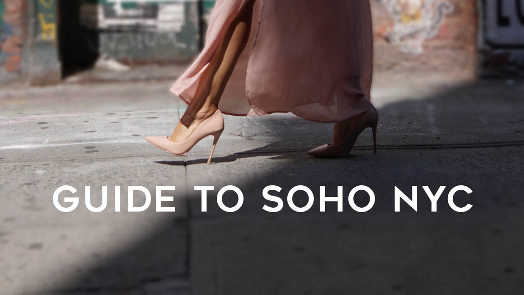 The Ultimate Guide to SoHo, NYC.