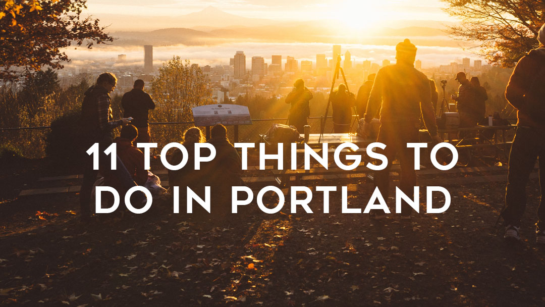 Top 11 Things to do in Portland Oregon