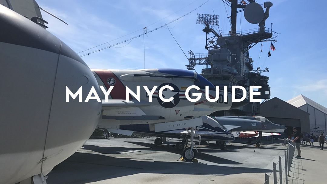 Your May 2019 Guide to New York City