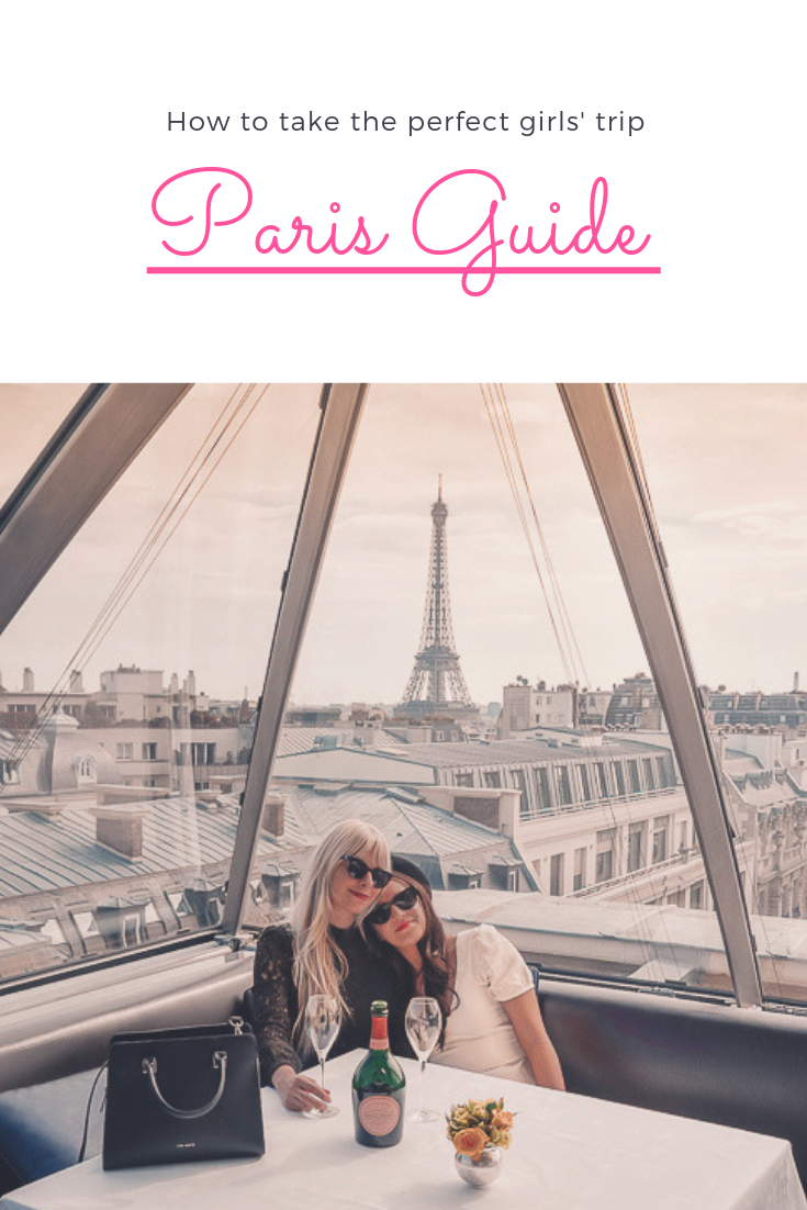 How to take the perfect girls trip Paris Guide