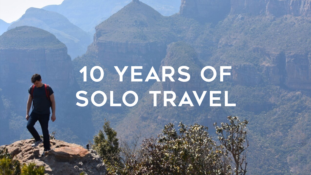10 years of solo travel