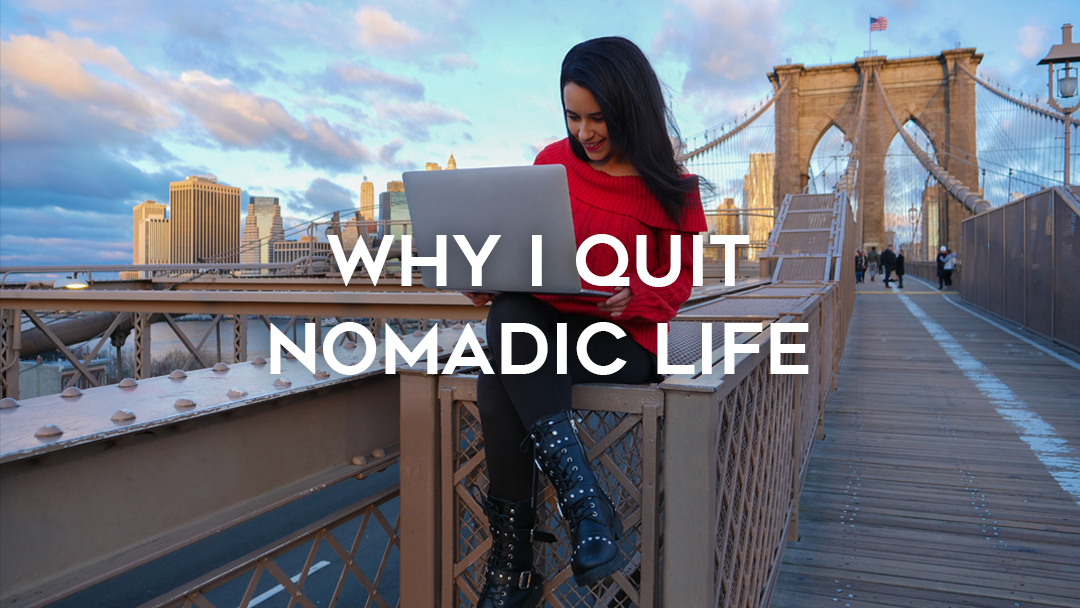 Why I quit the nomadic travel life