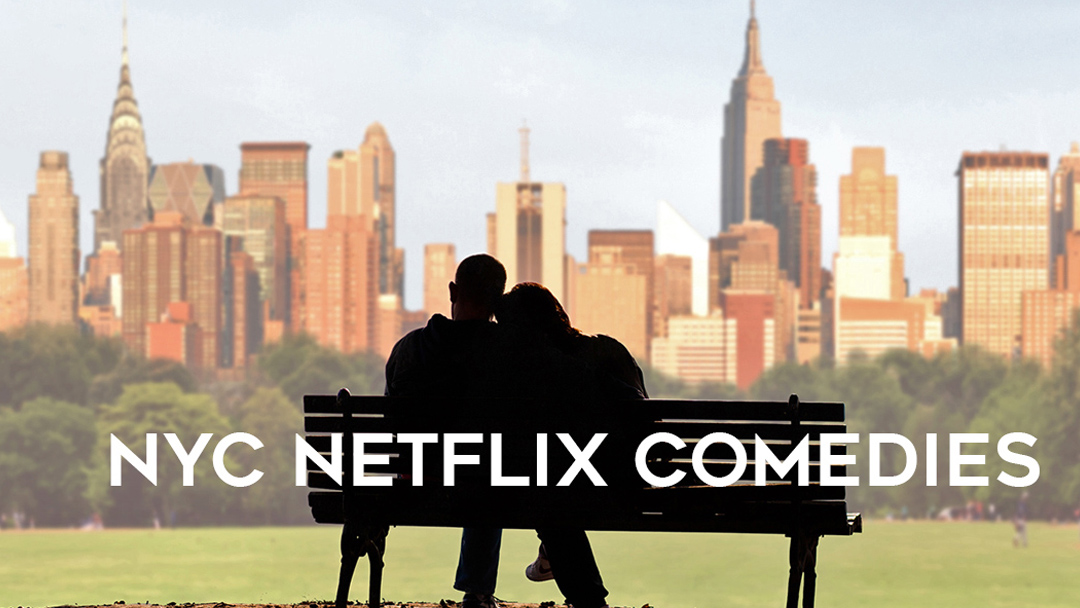 NYC Netflix comedies Manhattan Romance background
